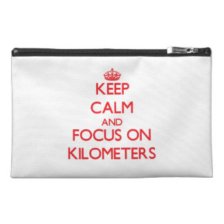 Keep Calm and focus on Kilometers Travel Accessories Bag