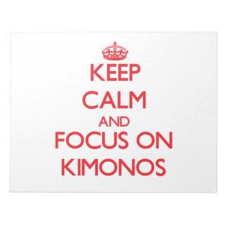 Keep Calm and focus on Kimonos Memo Notepad