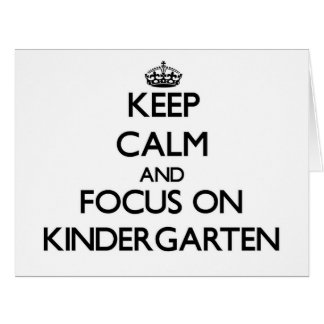 Keep Calm and focus on Kindergarten Large Greeting Card