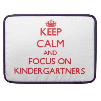 Keep Calm and focus on Kindergartners Sleeve For MacBooks