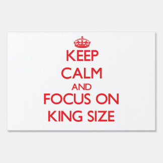 Keep Calm and focus on King Size Yard Sign