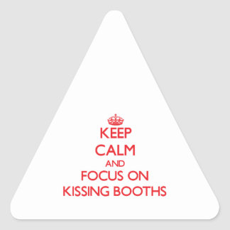 Keep Calm and focus on Kissing Booths Triangle Stickers