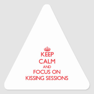 Keep Calm and focus on Kissing Sessions Triangle Stickers