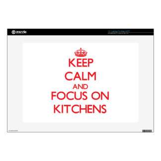 Keep Calm and focus on Kitchens Laptop Skins