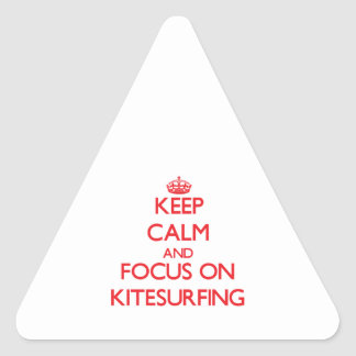 Keep calm and focus on Kitesurfing Triangle Sticker