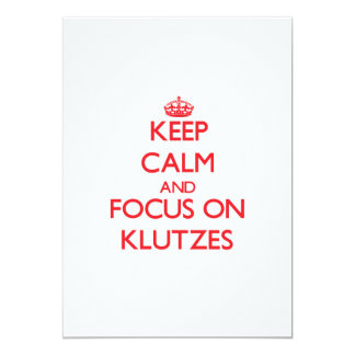 Keep Calm and focus on Klutzes 5x7 Paper Invitation Card