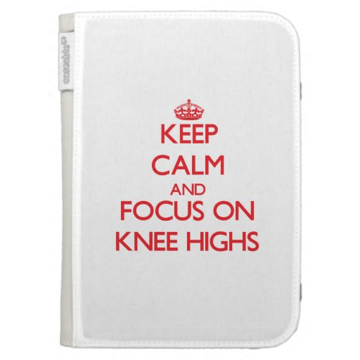 Keep Calm and focus on Knee Highs Kindle Cases