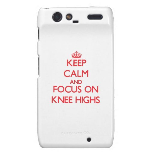 Keep Calm and focus on Knee Highs Motorola Droid RAZR Covers