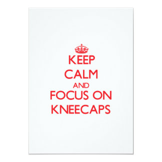 Keep Calm and focus on Kneecaps Personalized Invites