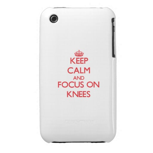 Keep Calm and focus on Knees Case-Mate iPhone 3 Case