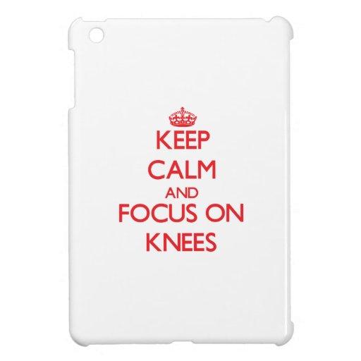 Keep Calm and focus on Knees iPad Mini Covers