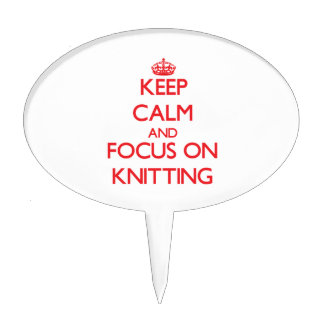 Keep Calm and focus on Knitting Cake Pick