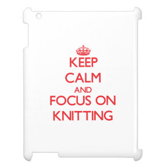 Keep Calm and focus on Knitting iPad Cover