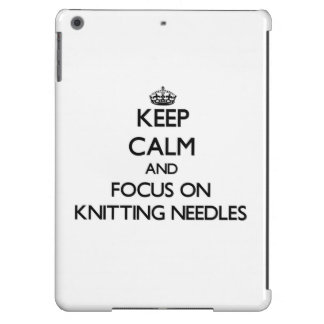 Keep Calm and focus on Knitting Needles Cover For iPad Air