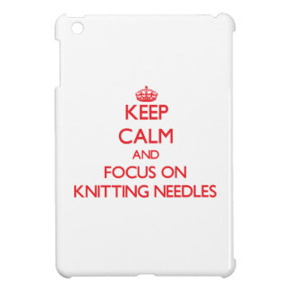 Keep Calm and focus on Knitting Needles Cover For The iPad Mini