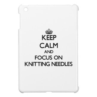 Keep Calm and focus on Knitting Needles Case For The iPad Mini