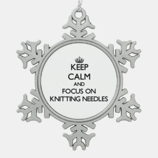Keep Calm and focus on Knitting Needles Snowflake Pewter Christmas Ornament