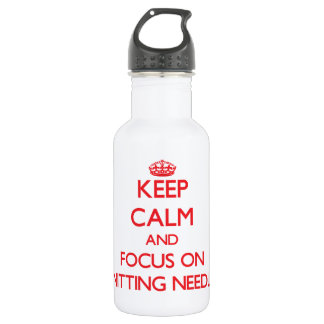 Keep Calm and focus on Knitting Needles 18oz Water Bottle