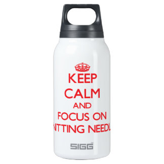 Keep Calm and focus on Knitting Needles 10 Oz Insulated SIGG Thermos Water Bottle