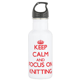 Keep calm and focus on Knitting 18oz Water Bottle