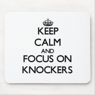 Keep Calm and focus on Knockers Mouse Pad