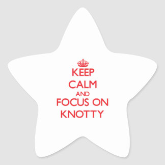 Keep Calm and focus on Knotty Star Sticker