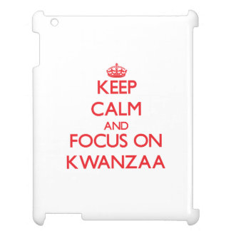 Keep Calm and focus on Kwanzaa Case For The iPad 2 3 4