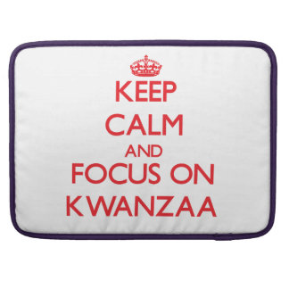 Keep Calm and focus on Kwanzaa Sleeves For MacBook Pro