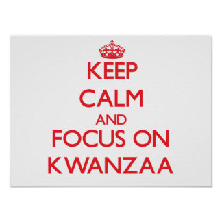 Keep Calm and focus on Kwanzaa Poster
