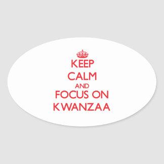 Keep Calm and focus on Kwanzaa Oval Sticker