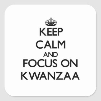 Keep Calm and focus on Kwanzaa Square Sticker