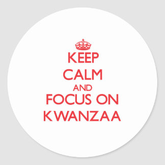 Keep Calm and focus on Kwanzaa Classic Round Sticker
