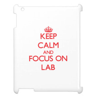 Keep Calm and focus on Lab iPad Case