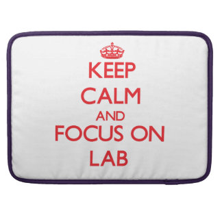 Keep Calm and focus on Lab Sleeve For MacBook Pro