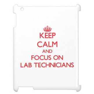 Keep Calm and focus on Lab Technicians Case For The iPad 2 3 4