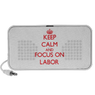 Keep Calm and focus on Labor Notebook Speakers