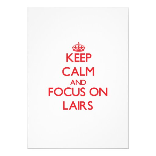 Keep Calm and focus on Lairs Personalized Invitation