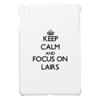 Keep Calm and focus on Lairs Case For The iPad Mini