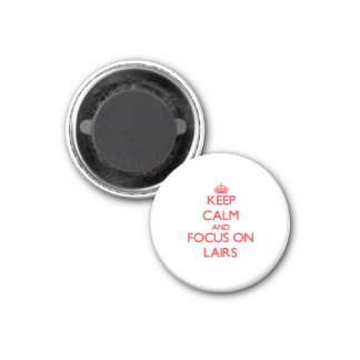 Keep Calm and focus on Lairs Refrigerator Magnet