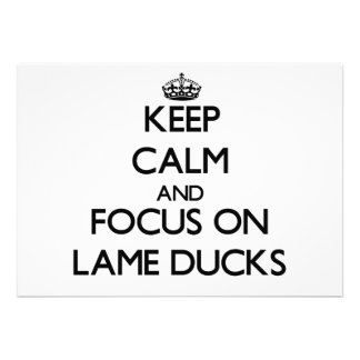 Keep Calm and focus on Lame Ducks Personalized Invite