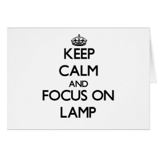 Keep Calm and focus on Lamp Stationery Note Card