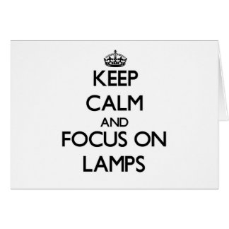 Keep Calm and focus on Lamps Stationery Note Card