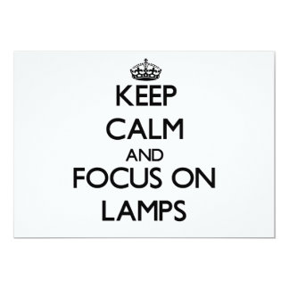 Keep Calm and focus on Lamps 5x7 Paper Invitation Card