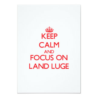 Keep calm and focus on Land Luge 5x7 Paper Invitation Card
