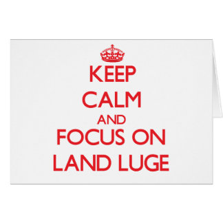 Keep calm and focus on Land Luge Greeting Card