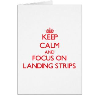 Keep Calm and focus on Landing Strips Greeting Card