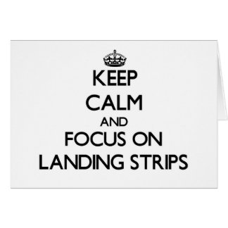 Keep Calm and focus on Landing Strips Stationery Note Card