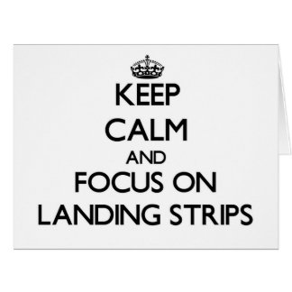 Keep Calm and focus on Landing Strips Large Greeting Card