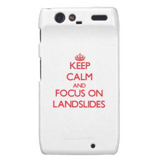 Keep Calm and focus on Landslides Motorola Droid RAZR Cover