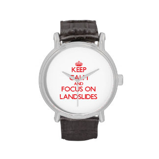 Keep Calm and focus on Landslides Wristwatches